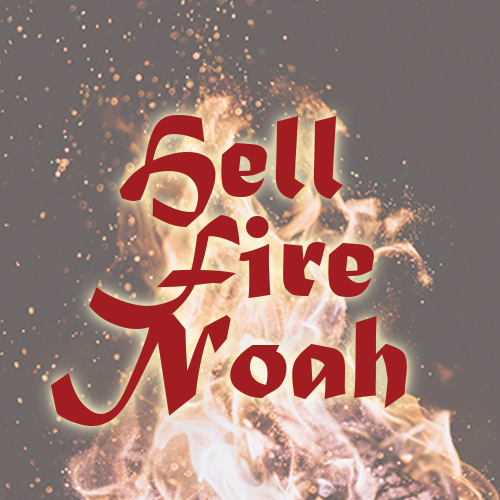 <p>Hell Fire Noah<br></p>